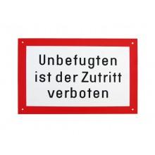 """Warnschild """"....Zutritt verboten"""", """"Unbefugten ist der Zutritt verboten"""""""